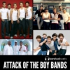 Attack of the Boy Bands