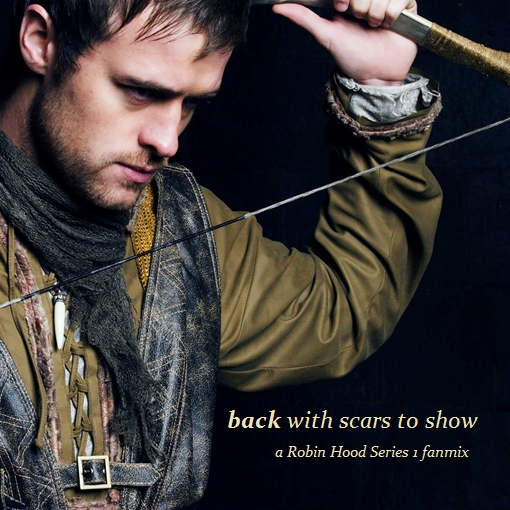 Back With Scars to Show: A Mix for Robin Hood Series 1