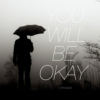 you will be okay: the mix