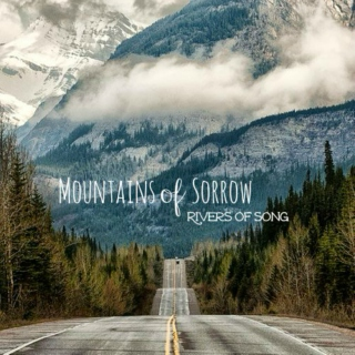 Mountains of Sorrow, Rivers of Song