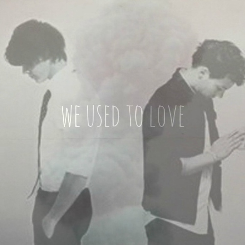 we used to love