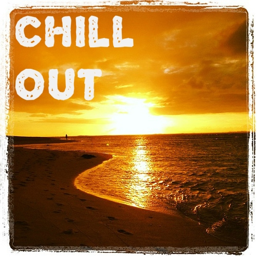 Just Chill/Good Vibes