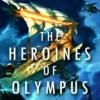 The Heroines of Olympus