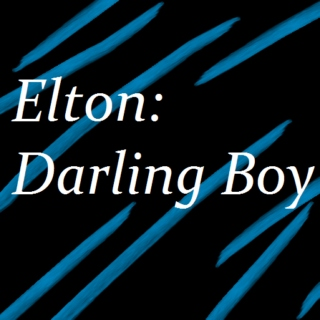 Elton, Darling Boy