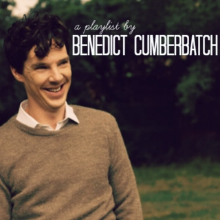 a playlist by Benedict Cumberbatch