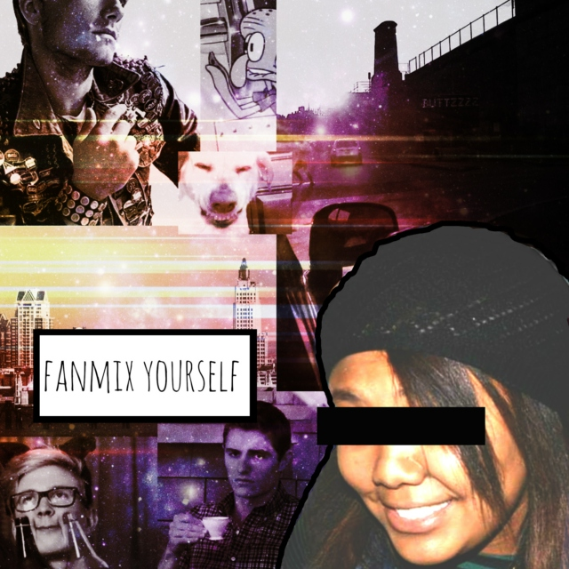fanmix yourself.