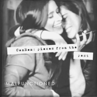 Camren: Pieces From The Past