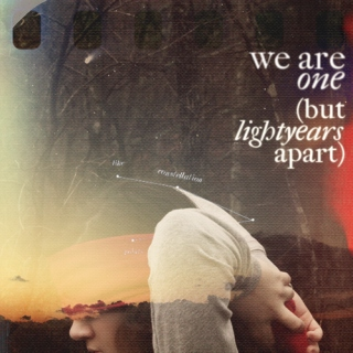 we are one (but lightyears apart)