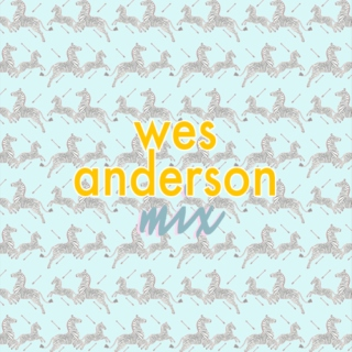 wes anderson mix