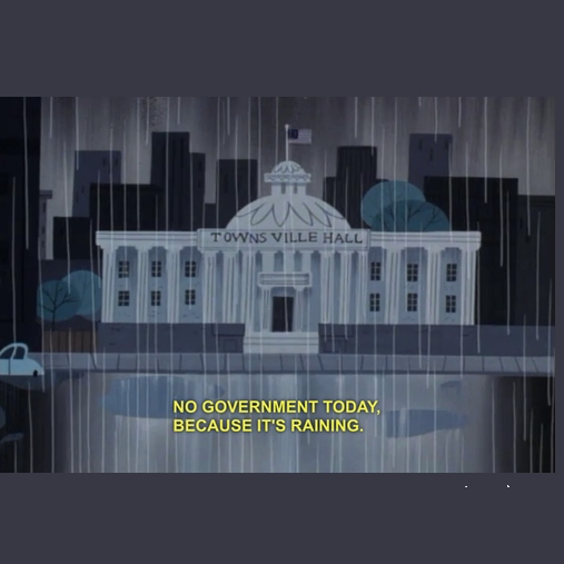 No Government Today, Because It's Raining