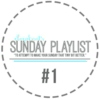 Sunday Playlist #1