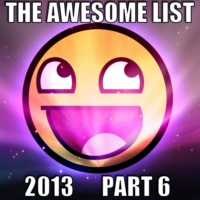 The Awesome List 2013 Part 6