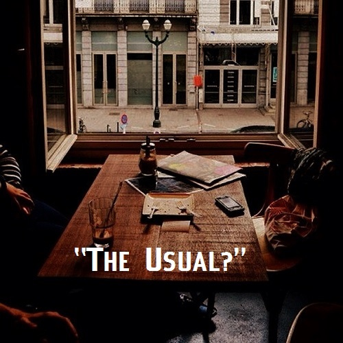 """""""The Usual?"""""""