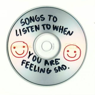 songs to listen to when you are feeling sad.