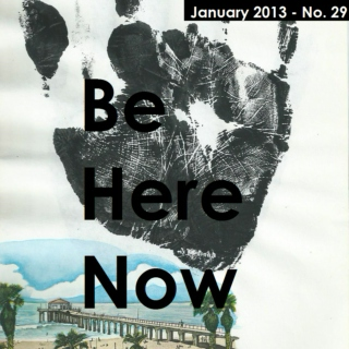 Be Here Now (January 2013)