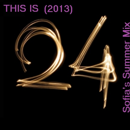 This Is 24 (Summer 2013)