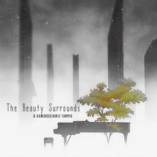The Beauty Surrounds//A KxS fanmix