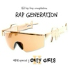 Rap Generation: Only Girls part.2