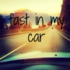 Fast In My Car//Road Trip