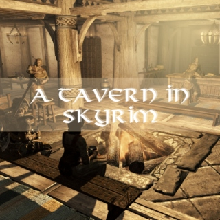 a tavern in skyrim ➳