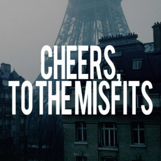 Cheers, to the misfits