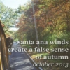 santa ana winds create a false sense of autumn