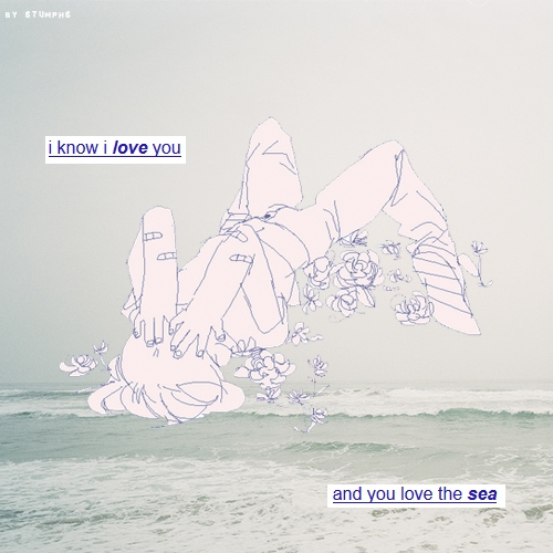 i know i love you, and you love the sea