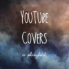 YouTube Covers, A Playlist