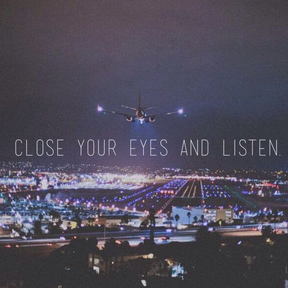 Close your eyes and listen.