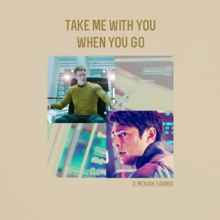 Take Me With You When You Go