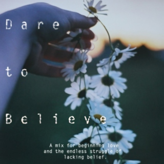 ♚Dare to Believe