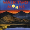 ☽WALK TWO MOONS☾