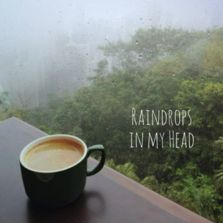 Raindrops in my Head