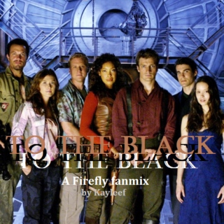 To the Black: A Firefly fanmix