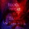 Blood, Sweat, and Tears in the Veil