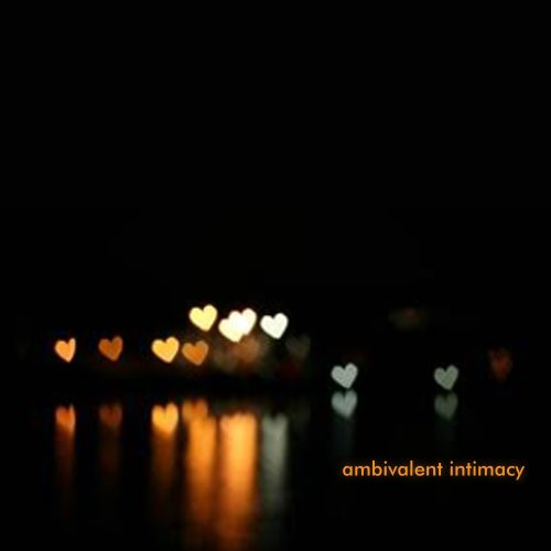 Ambivalent Intimacy