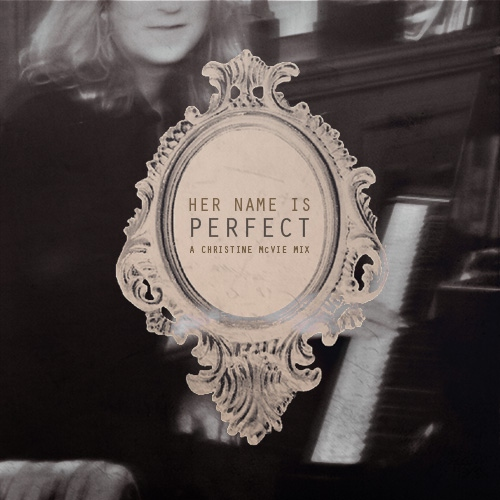 her name is perfect: a christine mcvie mix