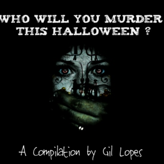 Who Will You Murder This Halloween ?