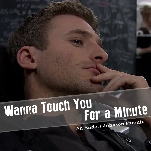 Wanna Touch You For A Minute
