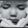 Sleep Music Podcast 2