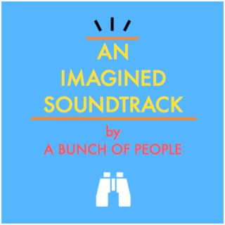 An Imagined Soundtrack