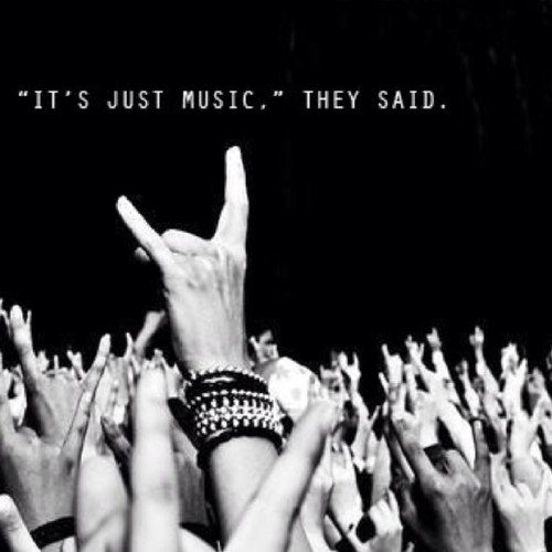 """its not """"just music"""""""