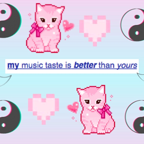 my music taste is better than yours ✿◠‿◠
