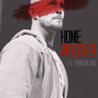 Homewrecker //A Punkena Mix