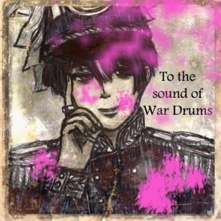 To the Sound of War Drums