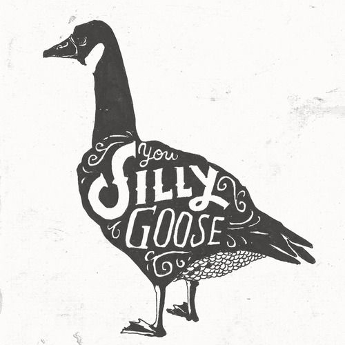 September/October: You're my silly goose