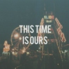 this time is ours