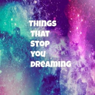 Things That Stop You Dreaming