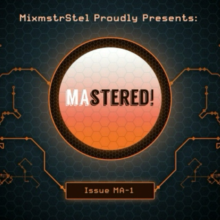 MixmstrStel presents: Mastered! (Issue MA-1) [Mashup Compilation]