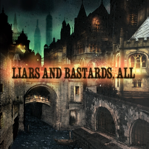 Liars and Bastards, All
